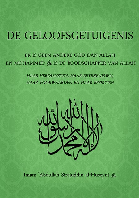 Islamitische boeken De Geloofsgetuigenis Shahada Er is geen andere god dan Allah En Mohammed -vrede en zegeningen zij met hem- is de Boodschapper van Allah, Haar verdiensten, haar betekenissen,